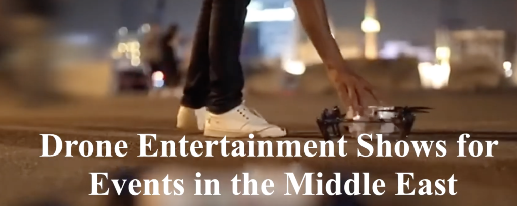 Drone ENTERTAINMENT in Middle East